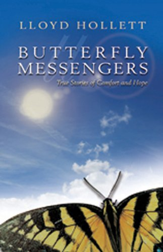 Butterfly Messengers: True Stories of Comfort and Hope (English Edition)