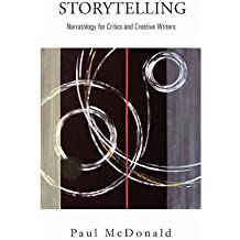 Storytelling: Narratology for Critics and Creative Writers