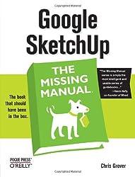 Google SketchUp: The Missing Manual (Missing Manuals)