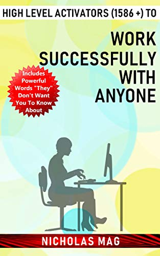 High Level Activators (1586 +) to Work Successfully with Anyone (English Edition)