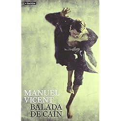 Balada de Caín (BackList Contemporáneos Ficción) de Manuel Vicent (6 mar 2012) Tapa blanda -- Premio Nadal 1986