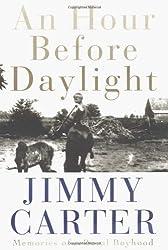 An Hour Before Daylight: Memories of a Rural Boyhood by Jimmy Carter (2001-01-11)