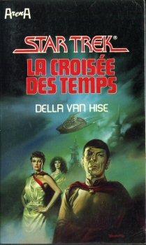Star trek. 4, La croisée des temps par Della Van Hise