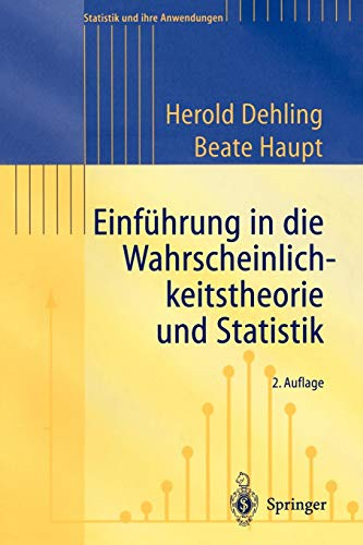 Einführung in Die Wahrscheinlichkeitstheorie und Statistik (Statistik und Ihre Anwendungen) (German Edition)