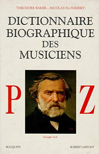Dictionnaire biographique des musiciens, tome 3 : P-Z par Theodore Baker, Nicolas Slonimsky, Marie-Stella Pâris
