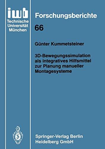 3D-Bewegungssimulation als integratives Hilfsmittel zur Planung manueller Montagesysteme (iwb Forschungsberichte, Band 66)