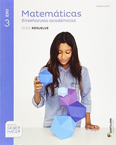 Matematicas enseñanzas academicas serie resuelve 3 eso saber hacer