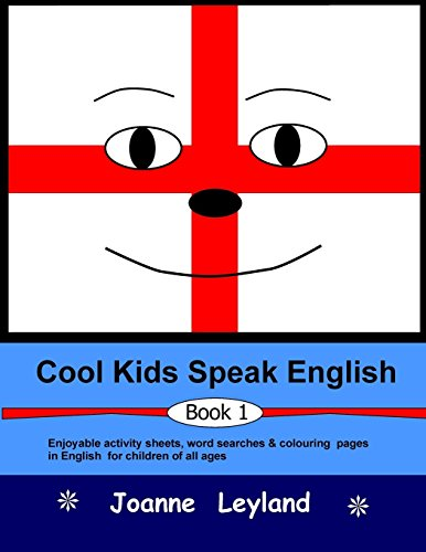 Cool Kids Speak English - Book 1: Enjoyable activity sheets, word searches & colouring pages for children learning English as a foreign language