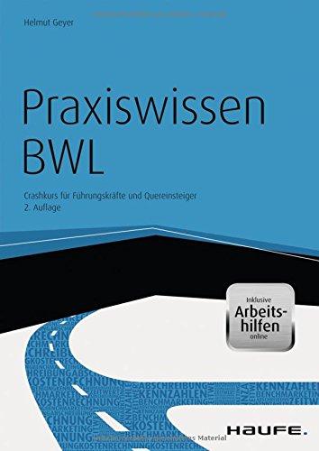 Haufe Fachbuch: Praxiswissen BWL -  Crashkurs für Führungskräfte und Quereinsteiger (inkl. eBook & Arbeitshilfen online)