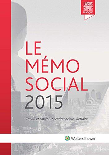 Le mémo social 2015 : Travail et emploi - Sécurité sociale - Retraite par Lisiane Fricotté