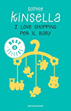 I love shopping per il baby (Oscar bestsellers Vol. 1976)