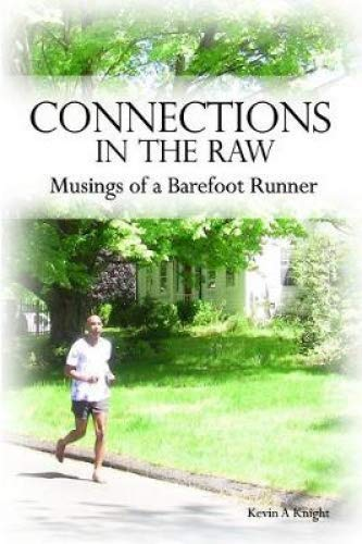 Connections in the Raw: Musings of a Barefoot Runner por Kevin a. Knight