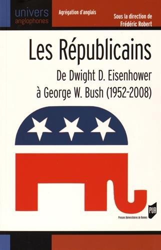 Les Rpublicains : De Dwight D. Eisenhower  George W. Bush (1952-2008)