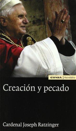Creación y pecado (Religión) por Benedicto XVI