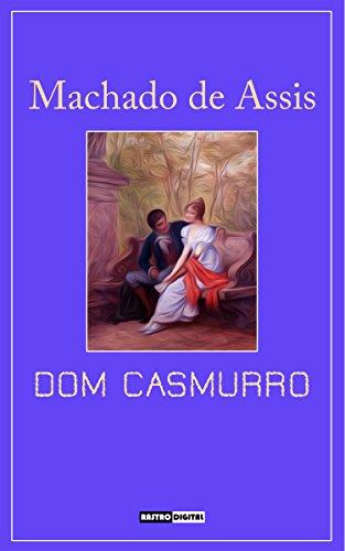 DOM CASMURRO - MACHADO DE ASSIS (COM NOTAS)(BIOGRAFIA)(ILUSTRADO) (Portuguese Edition) por MACHADO DE ASSIS