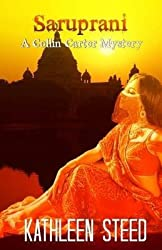 [(Saruprani a Collin Carter Mystery)] [By (author) Kathleen Steed] published on (February, 2014)