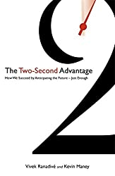 The Two-Second Advantage: How we succeed by anticipating the future - just enough by Vivek Ranadive And Kevin Maney (2012-10-25)