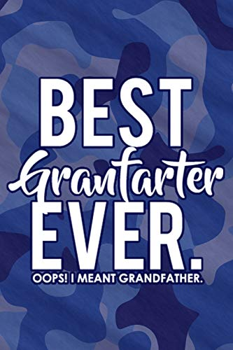 Best Granfarter Ever. Oops! I meant Grandfather.: Blank Lined Notebook Journal Diary Composition Notepad 120 Pages 6x9 Paperback ( Grandpa Gift )