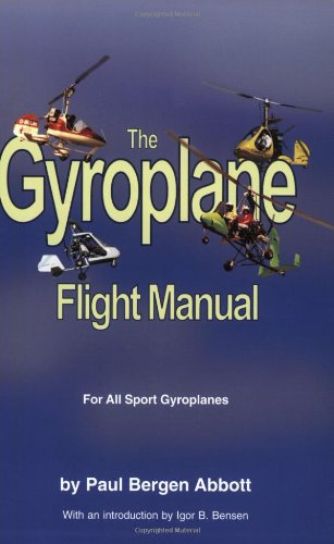 The Gyroplane Flight Manual: For Gyrocopters and Sport Gyroplanes por Paul Abbott