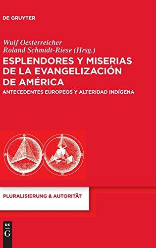 Esplendores y miserias de la evangelización de América (Pluralisierung & Autoritat)