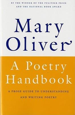 By Oliver, Mary ( Author ) [ A Poetry Handbook By Aug-1994 Paperback