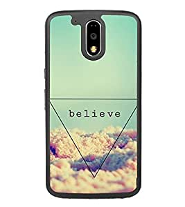 Believe 2D Hard Polycarbonate Designer Back Case Cover for Motorola Moto G4 Plus :: Moto G4+