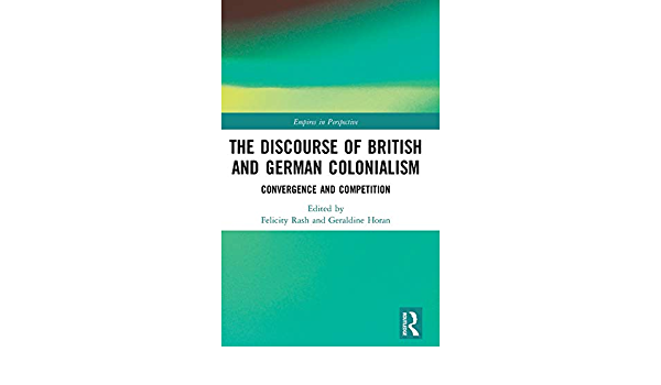 Amazon.fr - The Discourse of British and German Colonialism: Convergence  and Competition - Rash, Felicity, Horan, Geraldine - Livres