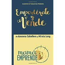 Empodérate y vende (Workbook): Ejercicios para emprendedoras empoderadas