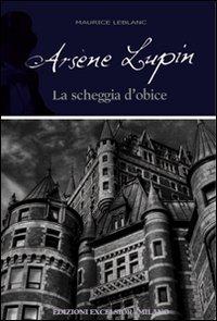 Arsne Lupin. La scheggia d'obice