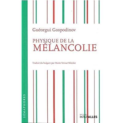 Physique de la Melancolie