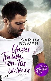 True North - Unser Traum von Für immer (Vermont-Reihe 6) von [Bowen, Sarina]