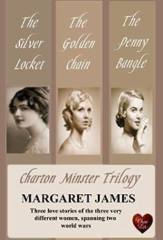 Charton Minster Trilogy (Choc Lit): A beautiful saga that spans three generations and two World Wars (English Edition) par [James, Margaret]