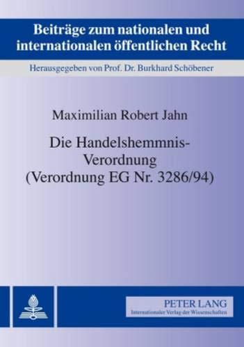 Die Handelshemmnis-Verordnung (Verordnung EG Nr. 3286/94) (Beiträge zum nationalen und internationalen öffentlichen Recht, Band 12)