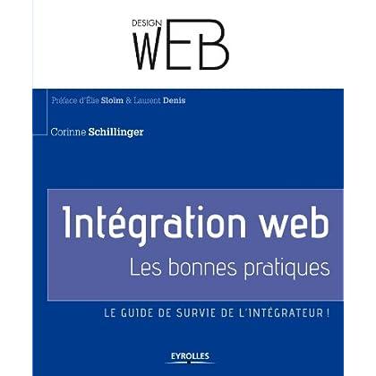 Intégration web - Les bonnes pratiques: Le guide de survie de l'intégrateur (Design web)