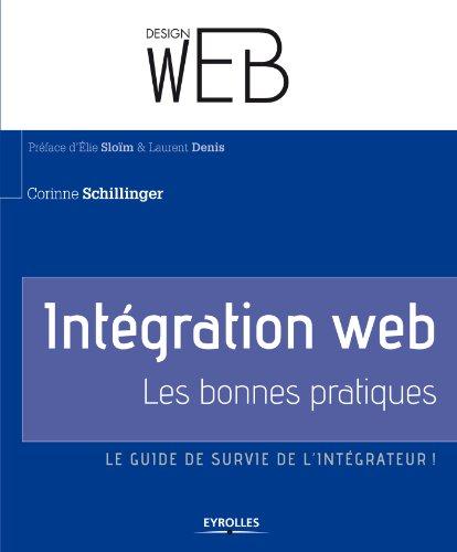 Intégration web - Les bonnes pratiques: Le guide de survie de l'intégrateur