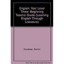 English Yes Beginning Level (Learning English Through Literature) Teacher edition by Goodman, Burton (2004) Paperback