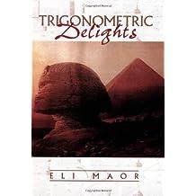 Trigonometric Delights by Eli Maor (1998-04-19)