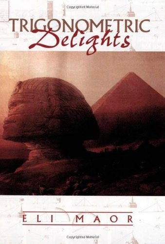Trigonometric Delights by Eli Maor (1998-04-19)