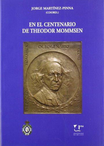 En el centenario de Theodor Mommsen (1817-1903): Homenaje desde la Universidad Española (Coediciones) por Francisco Marco Simón