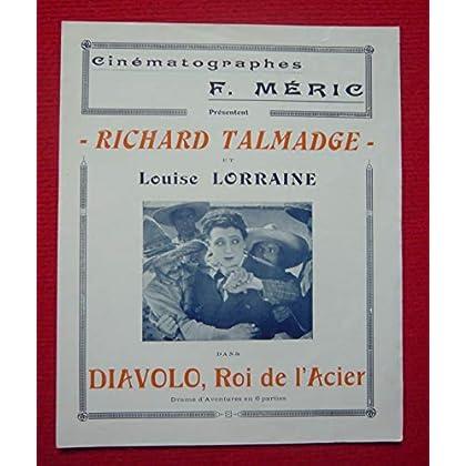 Dossier presse de Diavolo, Roi de l'Acier (circa 1920) - déplié 27x54cm - Avec Richard Talmadge et Louise Lorraine – Photos sépia bleu - résumé scénario – Bon état.