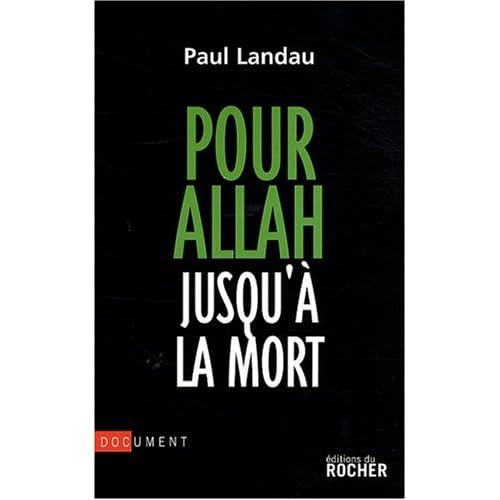 Pour Allah jusqu'à la mort : Enquête sur les convertis à l'islam radical