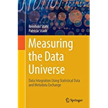 Measuring the Data Universe: Data Integration Using Statistical Data and Metadata Exchange