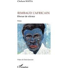Rimbaud l'africain diseur de silence poesie