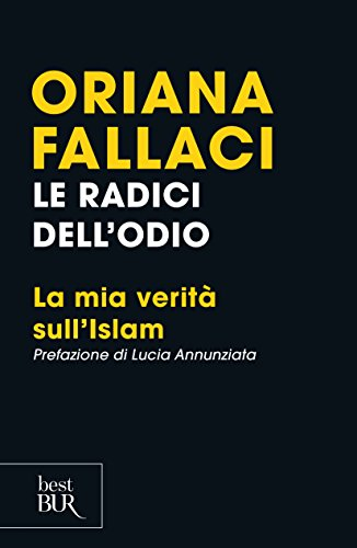 Le radici dell'odio. La mia verità sull'Islam (Best BUR) por Oriana Fallaci