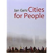 Cities for People by Jan Gehl (30-Nov-2010) Hardcover