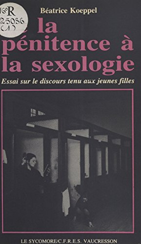 de-la-pnitence--la-sexologie-essai-sur-le-discours-tenu-aux-jeunes-filles