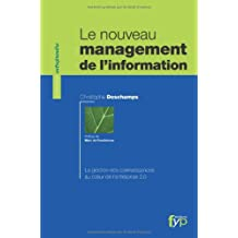 Le nouveau management de l'information. La gestion des connaissances au coeur de l'entreprise 2.0
