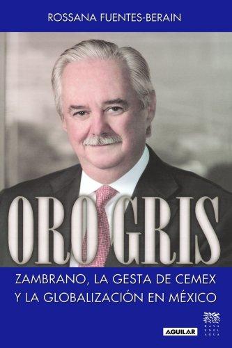oro-gris-zambrano-la-gesta-de-cemex-y-la-globalizacion-en-mexico-spanish-edition
