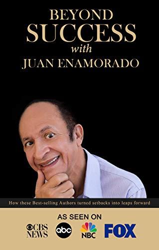 Beyond Success with Juan Enamorado (English Edition)