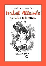 Isabel Allende, la voix des femmes par Karina Cocq